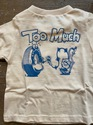 KIDS Tシャツ 『Too Much』